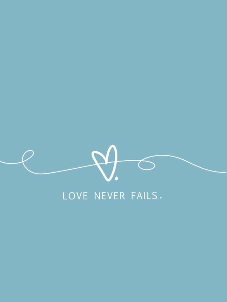 Love Never Fails Wallpaper